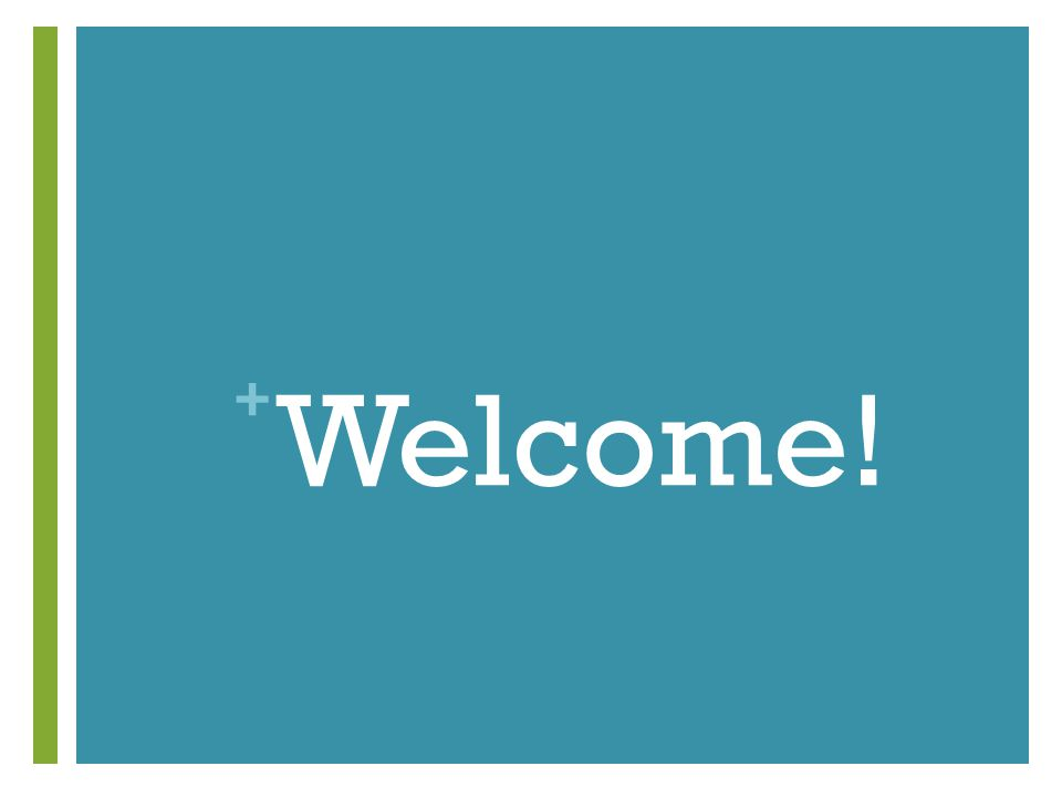+ Welcome!