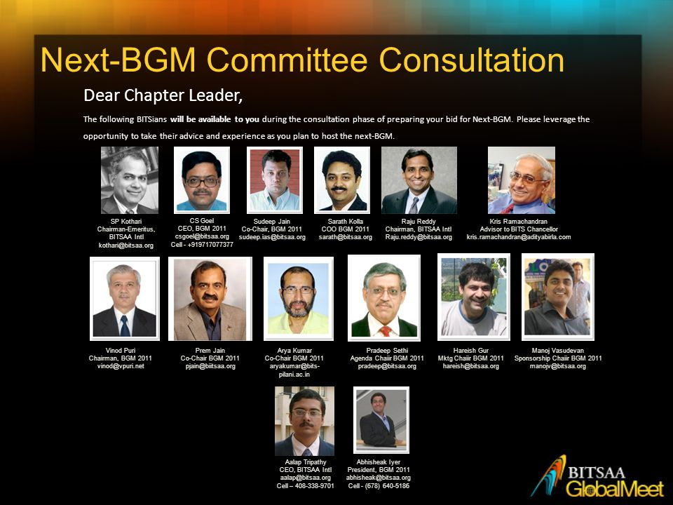 Next-BGM Committee Consultation Dear Chapter Leader, The following BITSians will be available to you during the consultation phase of preparing your bid for Next-BGM.