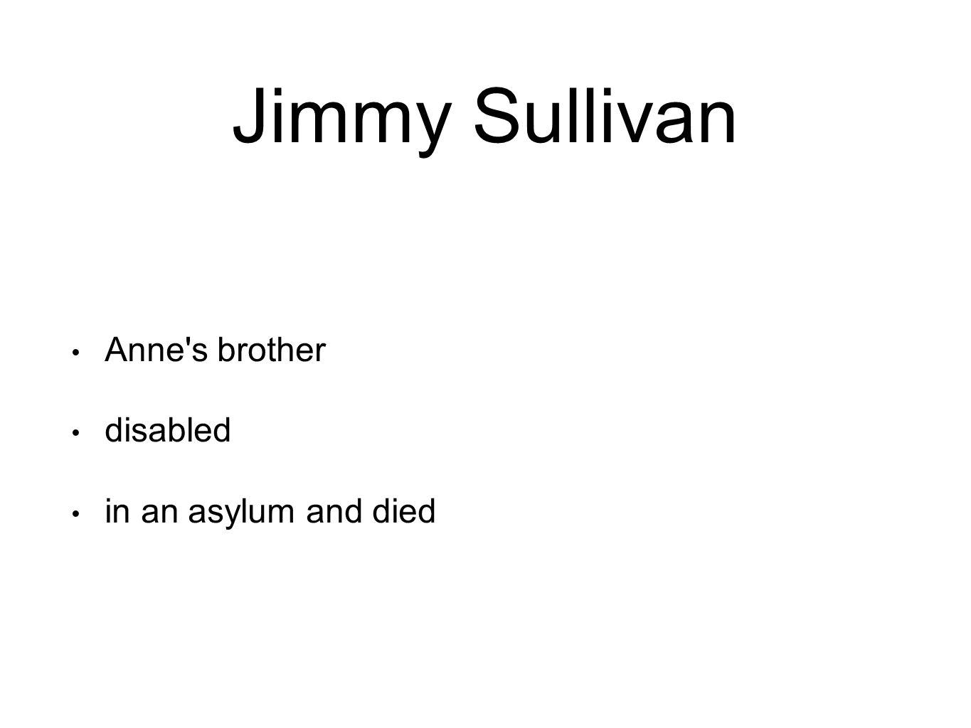 Jimmy Sullivan Anne s brother disabled in an asylum and died