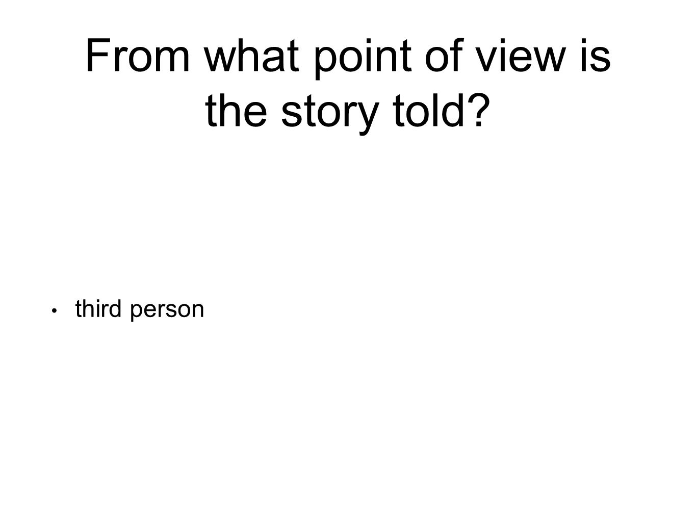 From what point of view is the story told third person