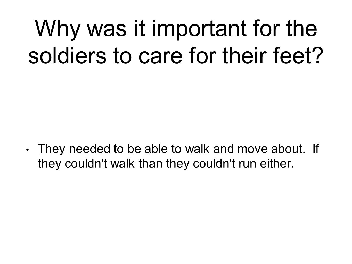 Why was it important for the soldiers to care for their feet.