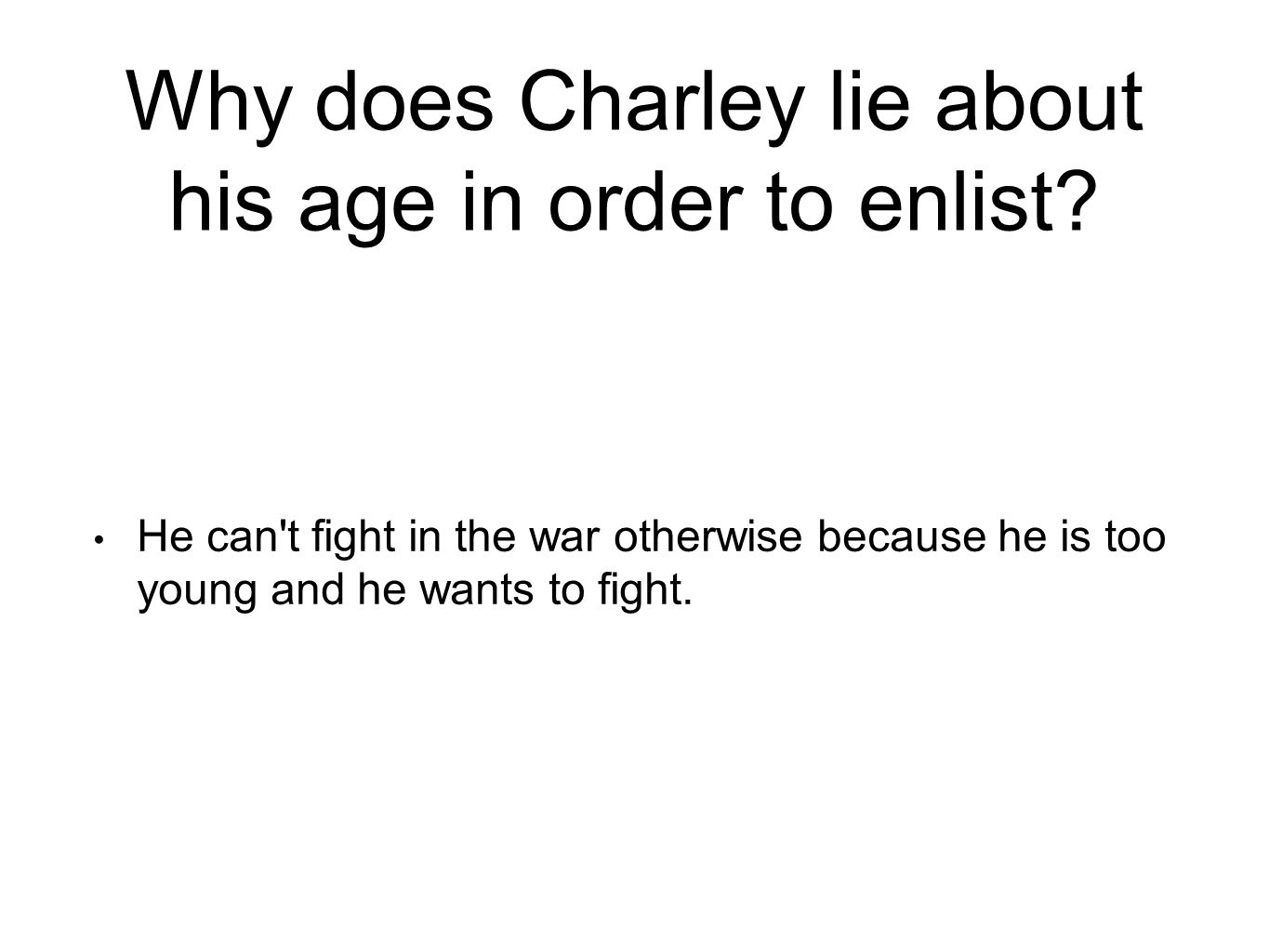 Why does Charley lie about his age in order to enlist.