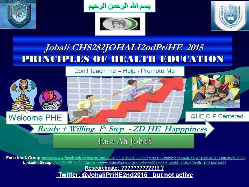 Johali CHS282JOHALI2ndPriHE 2015 PRINCIPLES OF HEALTH EDUCATION Johali CHS282JOHALI2ndPriHE 2015 PRINCIPLES OF HEALTH EDUCATION Eisa Ali Johali Eisa A