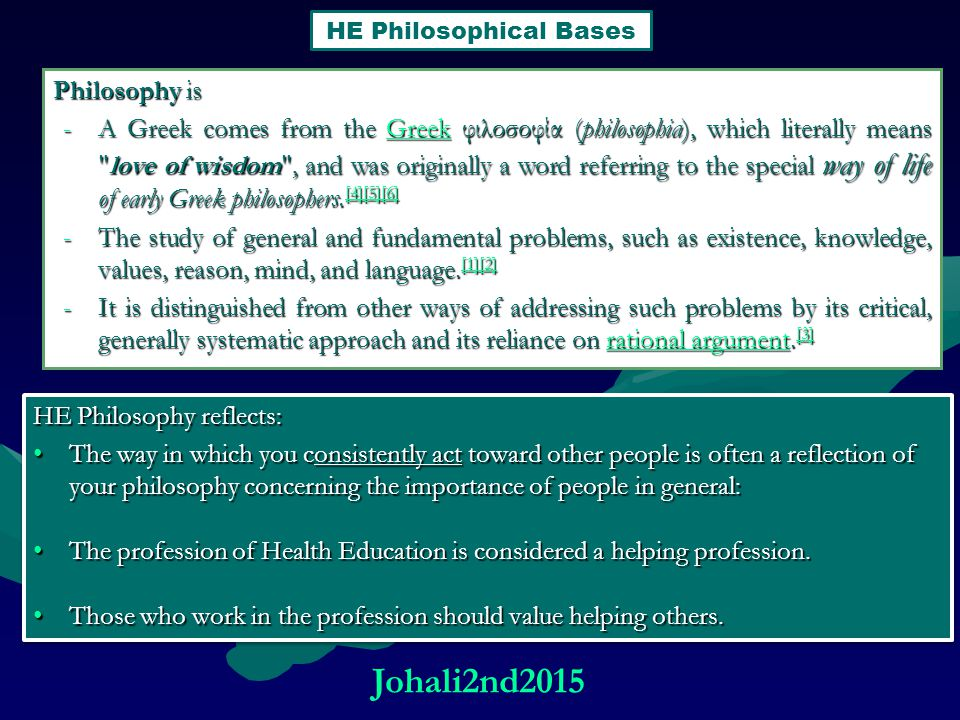 Philosophy is -A Greek comes from the Greek φιλοσοφία (philosophia), which literally means love of wisdom , and was originally a word referring to the special way of life of early Greek philosophers.