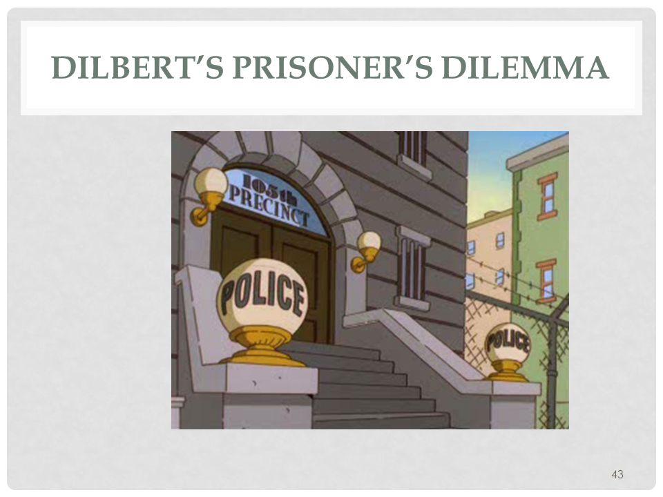 43 DILBERT'S PRISONER'S DILEMMA