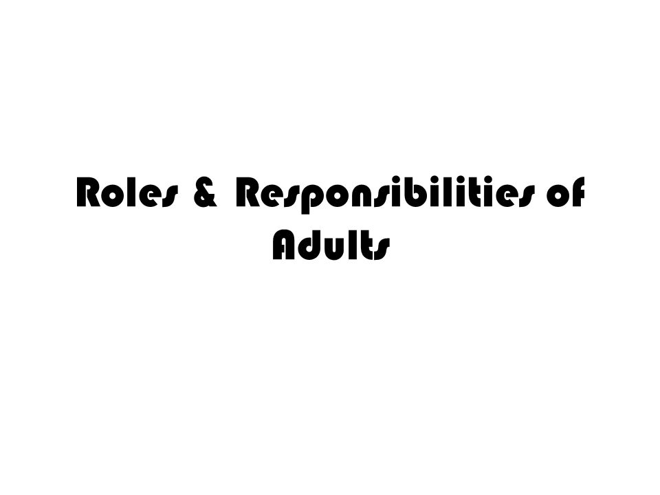 Roles & Responsibilities of Adults