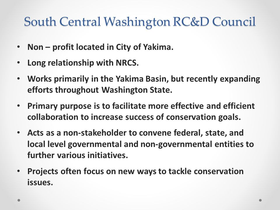 South Central Washington RC&D Council Non – profit located in City of Yakima.