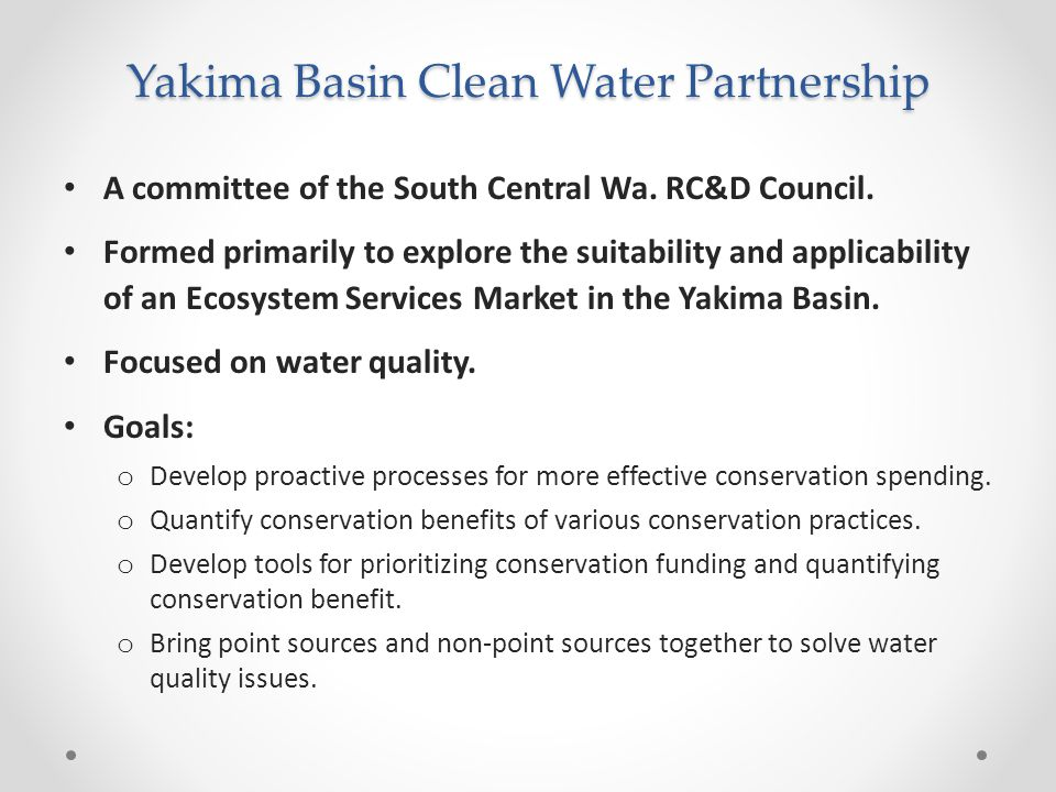 Yakima Basin Clean Water Partnership A committee of the South Central Wa.