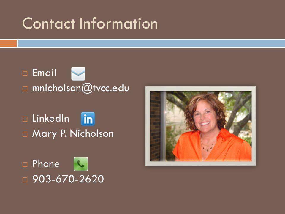 Contact Information  Email  mnicholson@tvcc.edu  LinkedIn  Mary P.