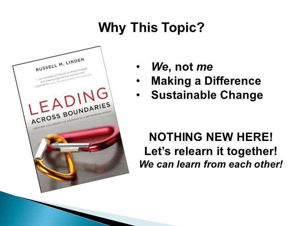 Why This Topic.We, not me Making a Difference Sustainable Change NOTHING NEW HERE.