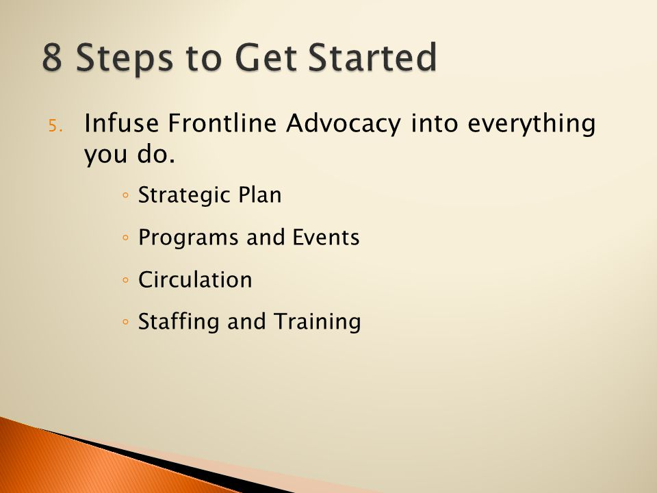 5. Infuse Frontline Advocacy into everything you do.