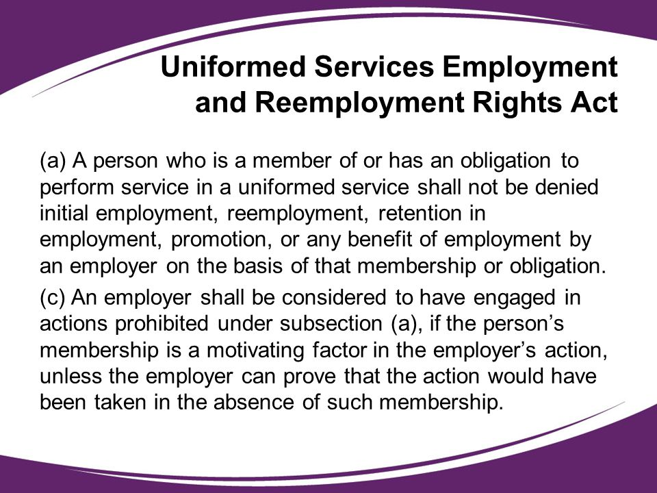 Uniformed Services Employment and Reemployment Rights Act (a) A person who is a member of or has an obligation to perform service in a uniformed servi