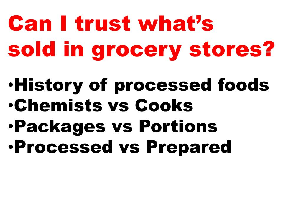Can I trust what's sold in grocery stores.