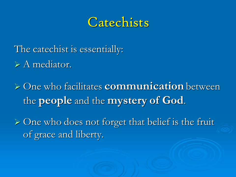 INTRODUCTION FOR CATECHISTS  The overall goal of this Catechist Formation Training is to better prepare you to make disciples of Christ through your instruction and your witness to holiness.