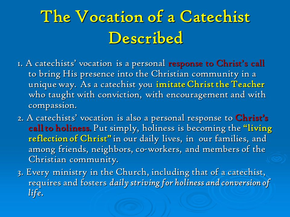 The Vocation of a Catechist Session 2  A Vocation is a response to the call to serve Christ in and through our service of one another.