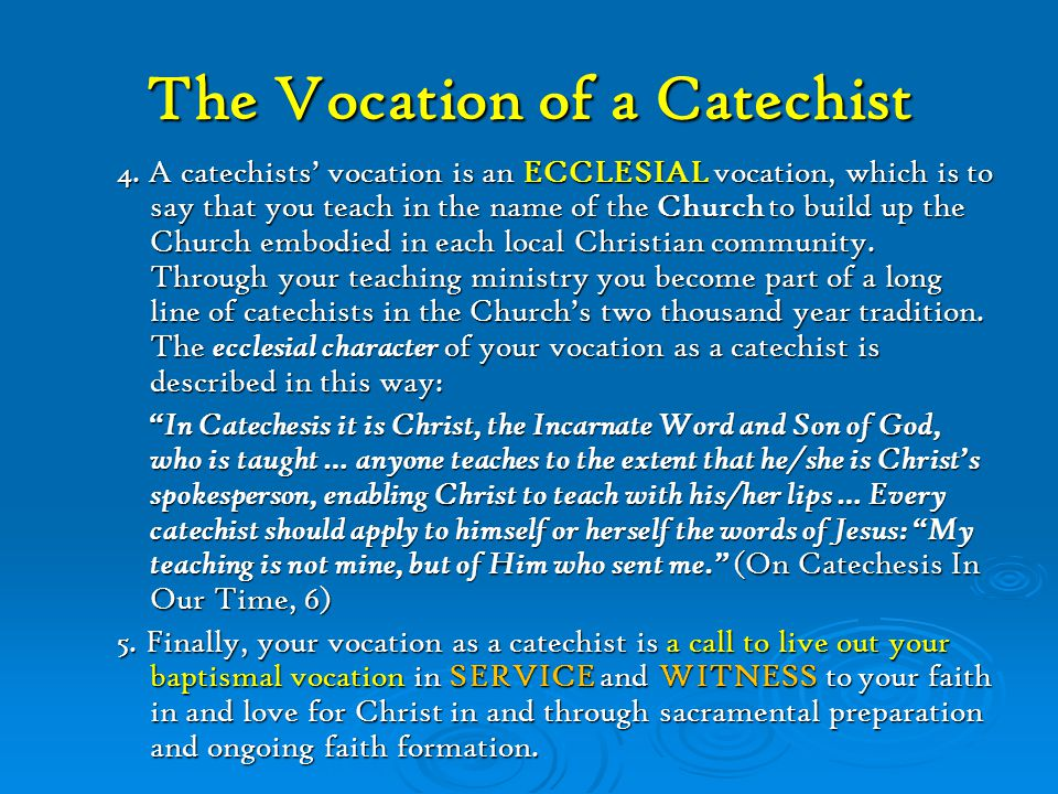 The Vocation of a Catechist Described 1.