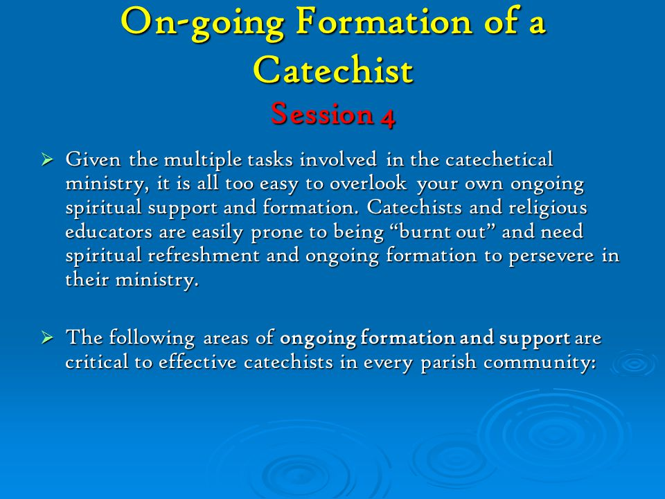 ROLES OF A CATECHIST Builder of a community of love – as you instruct adults, children and youth in the faith of the Church you build the bonds of Christian community.