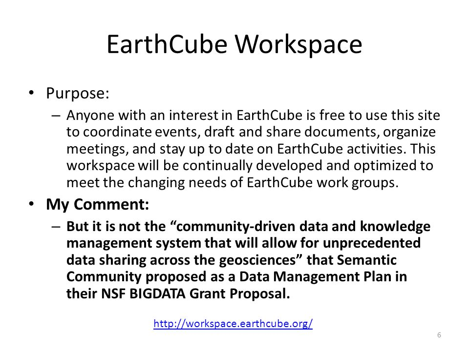 EarthCube Workspace Purpose: – Anyone with an interest in EarthCube is free to use this site to coordinate events, draft and share documents, organize