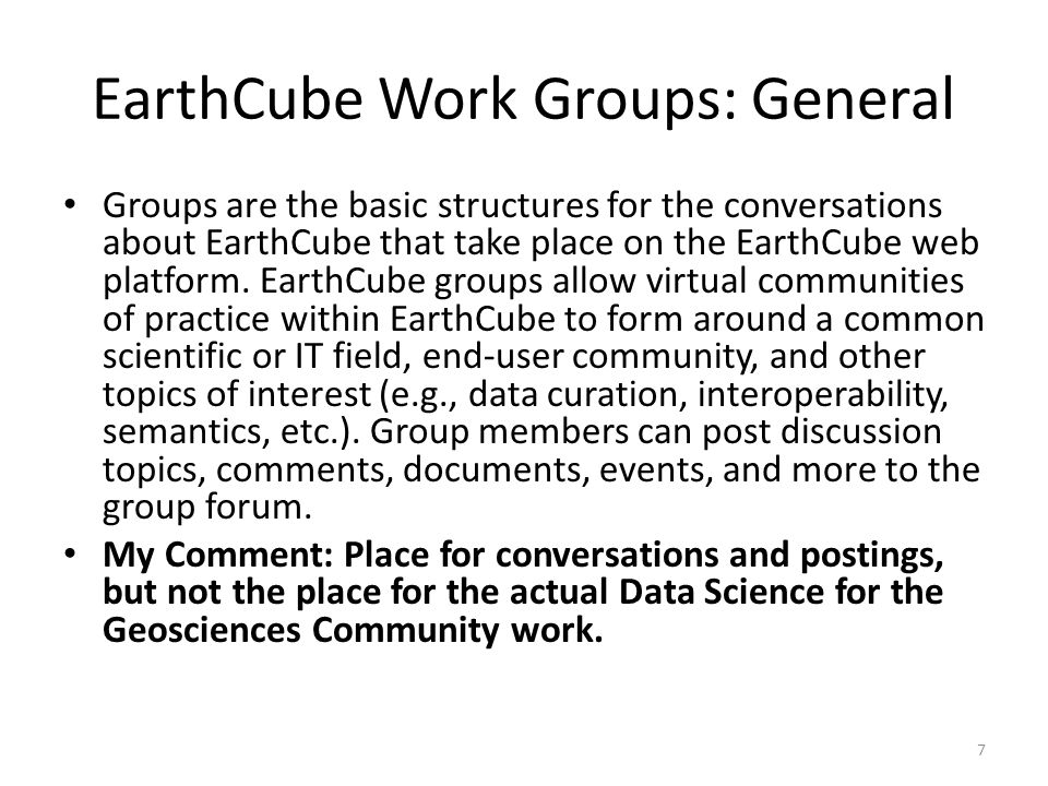 EarthCube Work Groups: General Groups are the basic structures for the conversations about EarthCube that take place on the EarthCube web platform. Ea
