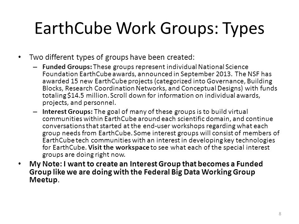 EarthCube Work Groups: Actions Join an EarthCube Group: – Although all group discussions and other resources are publicly accessible, you must be a member of a group to post content there.