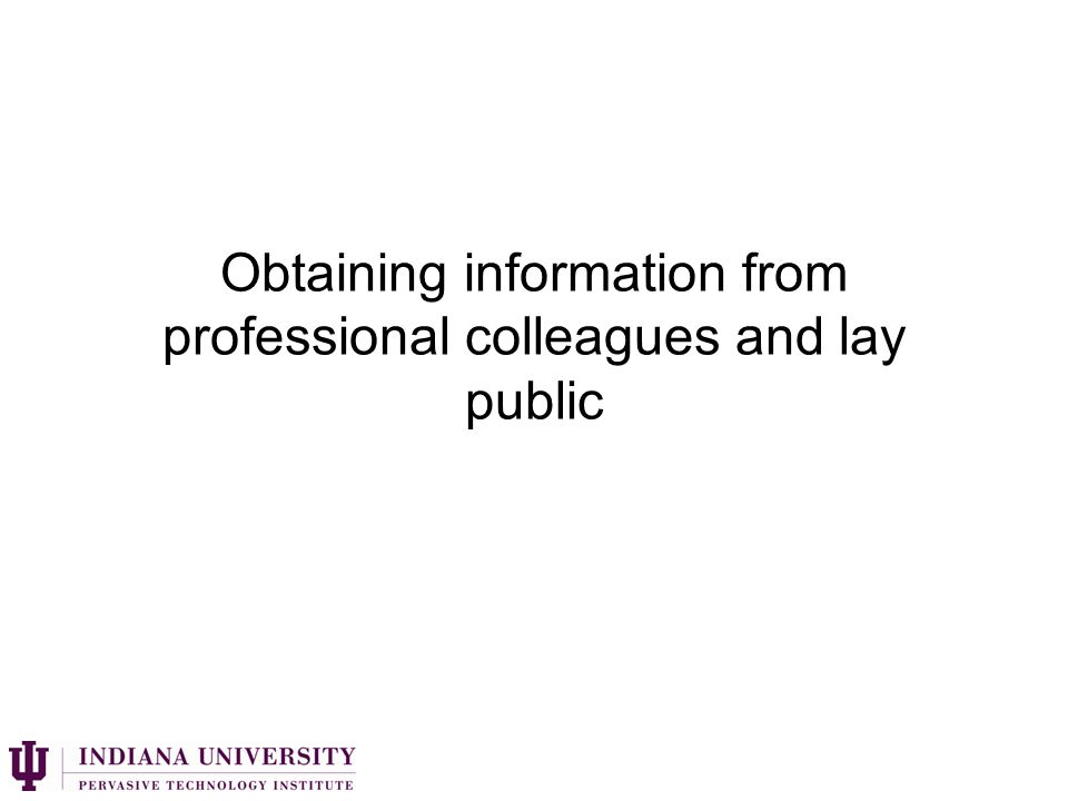 Obtaining information from professional colleagues and lay public