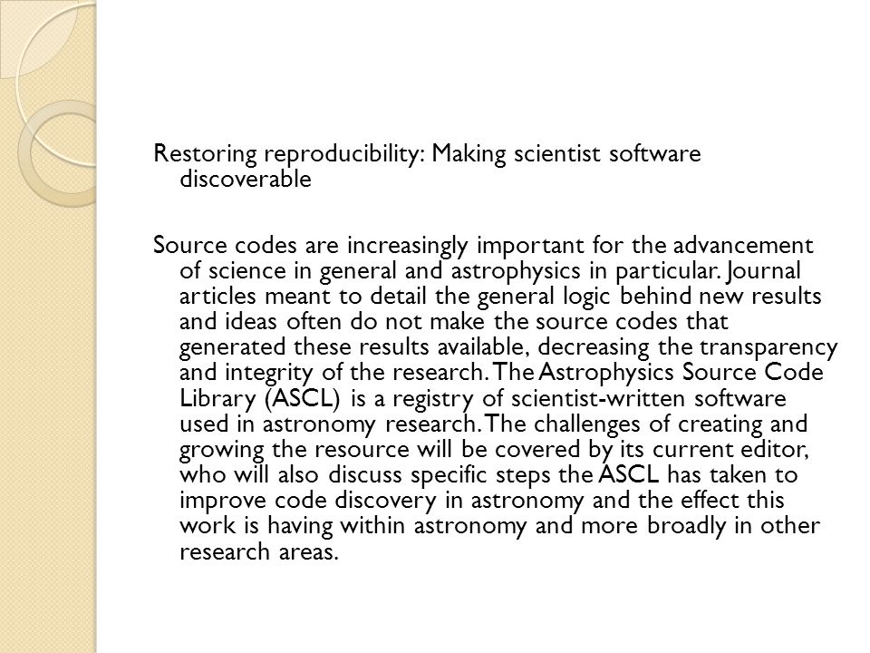 Restoring reproducibility: Making scientist software discoverable Source codes are increasingly important for the advancement of science in general and astrophysics in particular.