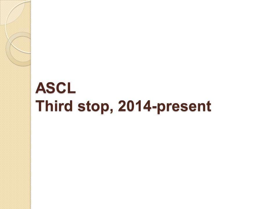 ASCL Third stop, 2014-present