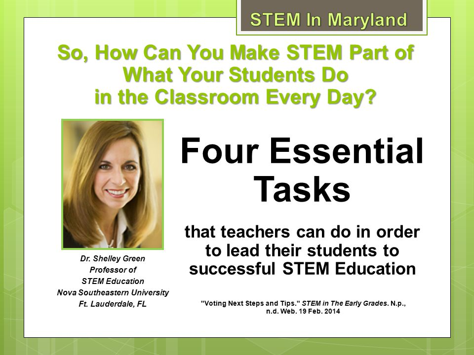 Four Essential Tasks that teachers can do in order to lead their students to successful STEM Education Voting Next Steps and Tips. STEM in The Early Grades.