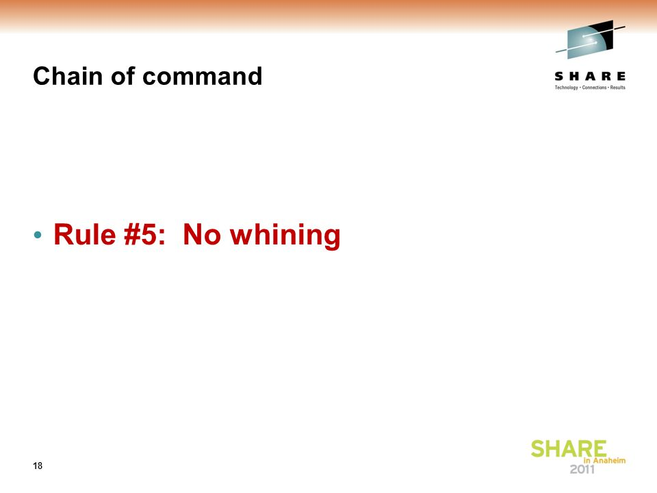 Chain of command Rule #5: No whining 18