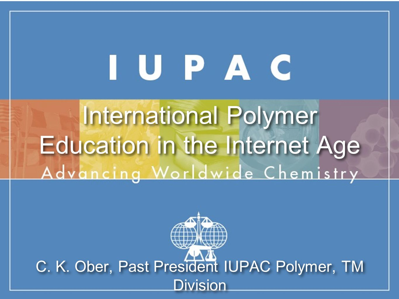 International Polymer Education in the Internet Age C.