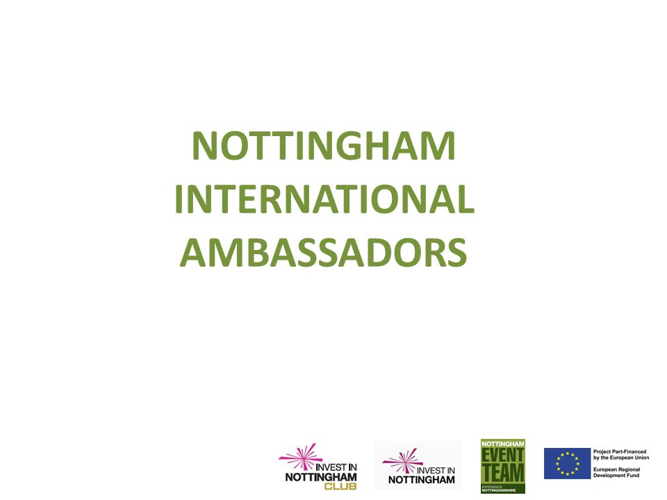 NOTTINGHAM INTERNATIONAL AMBASSADORS