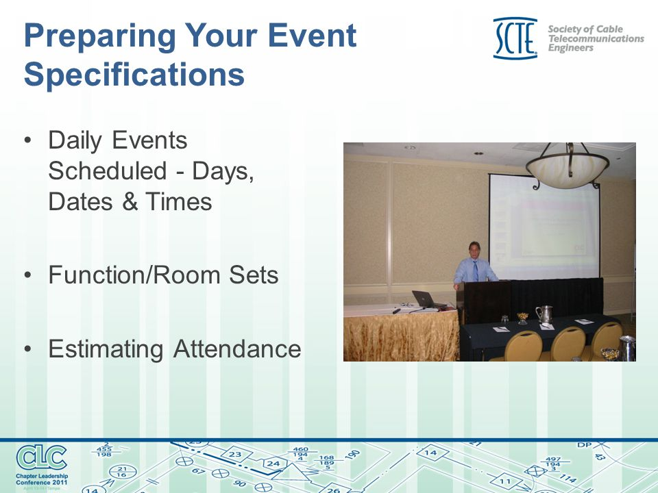 Preparing Your Event Specifications Daily Events Scheduled - Days, Dates & Times Function/Room Sets Estimating Attendance
