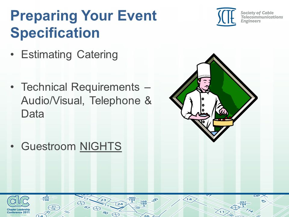 Preparing Your Event Specification Estimating Catering Technical Requirements – Audio/Visual, Telephone & Data Guestroom NIGHTS