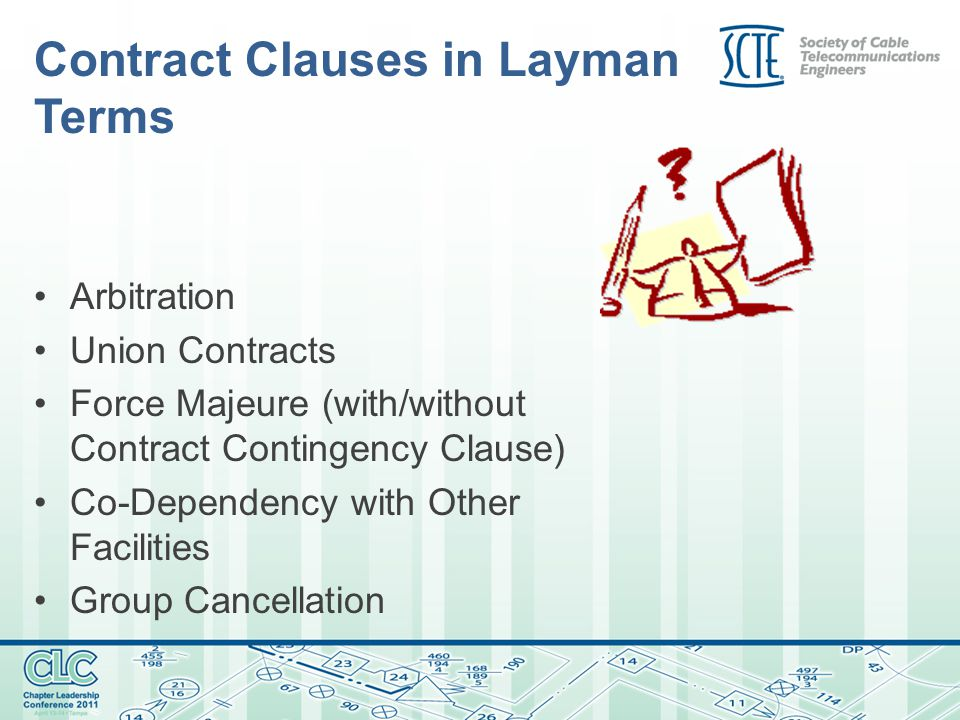 Contract Clauses in Layman Terms Arbitration Union Contracts Force Majeure (with/without Contract Contingency Clause) Co-Dependency with Other Facilities Group Cancellation