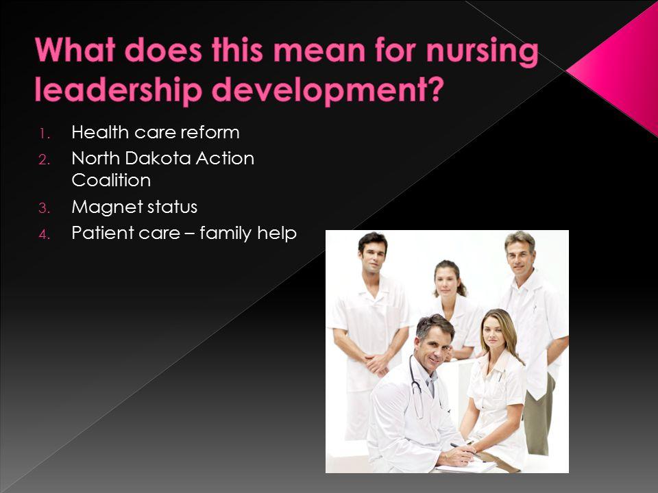 1. Health care reform 2. North Dakota Action Coalition 3. Magnet status 4. Patient care – family help