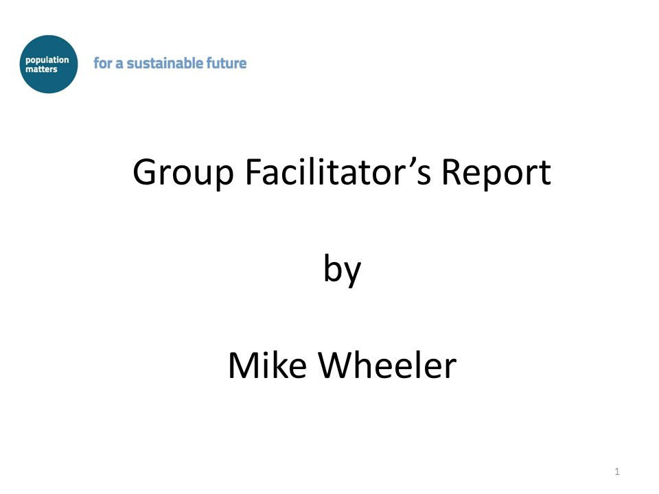1 Group Facilitator's Report by Mike Wheeler