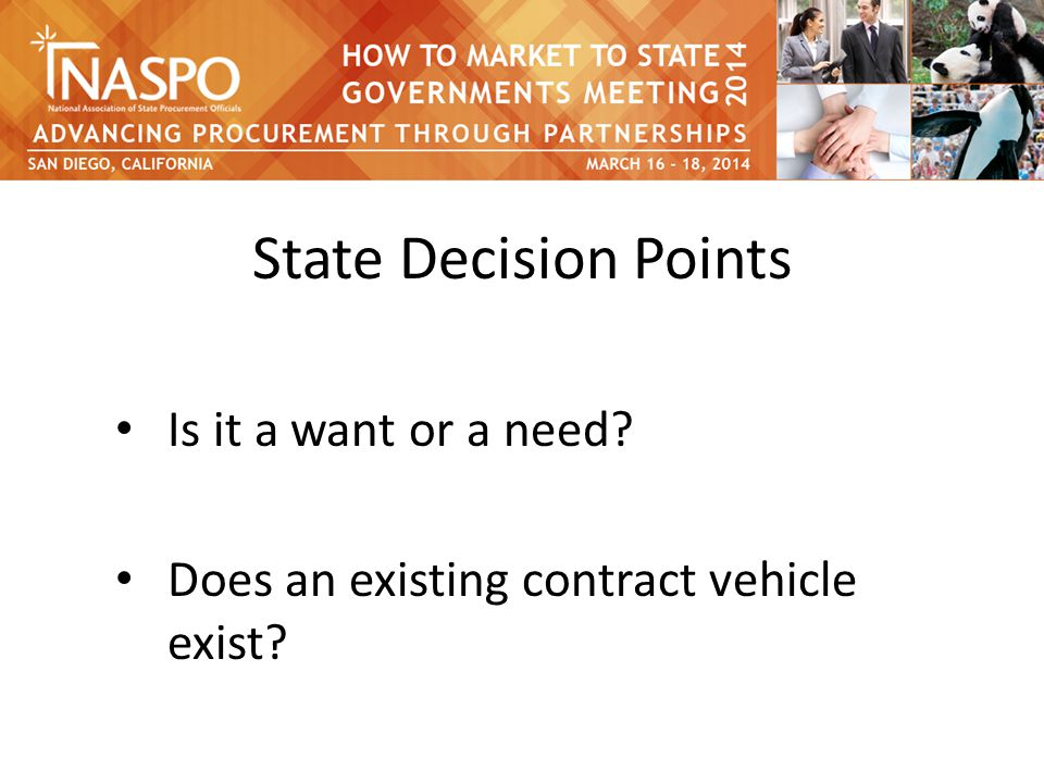 State Decision Points Is it a want or a need Does an existing contract vehicle exist