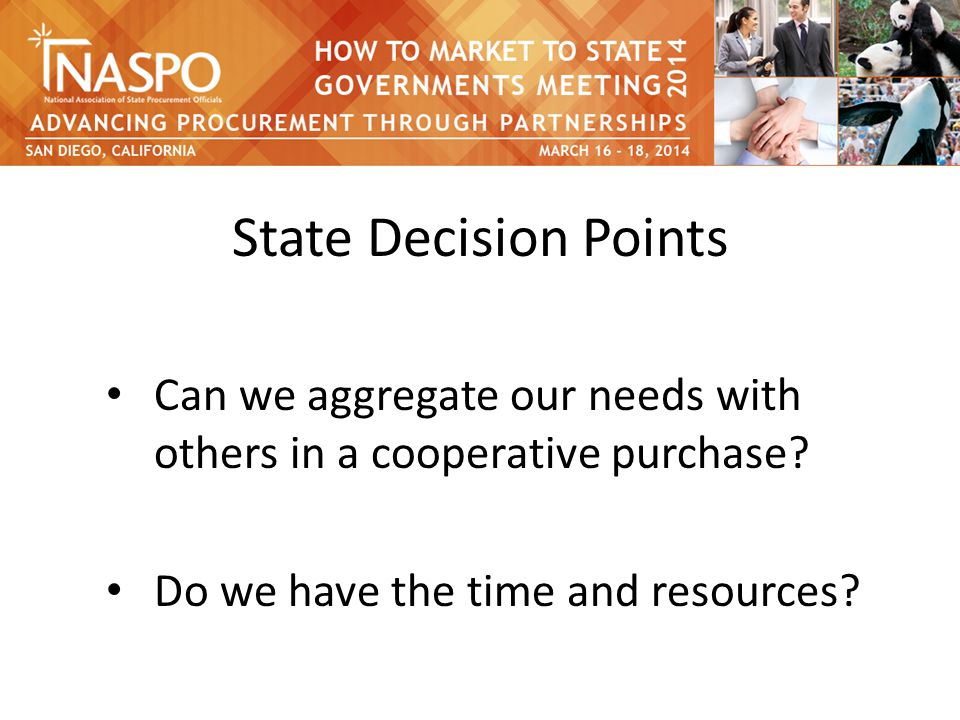 State Decision Points Can we aggregate our needs with others in a cooperative purchase.