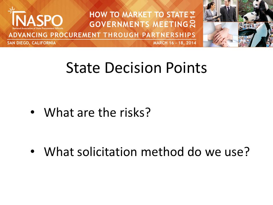 State Decision Points What are the risks What solicitation method do we use