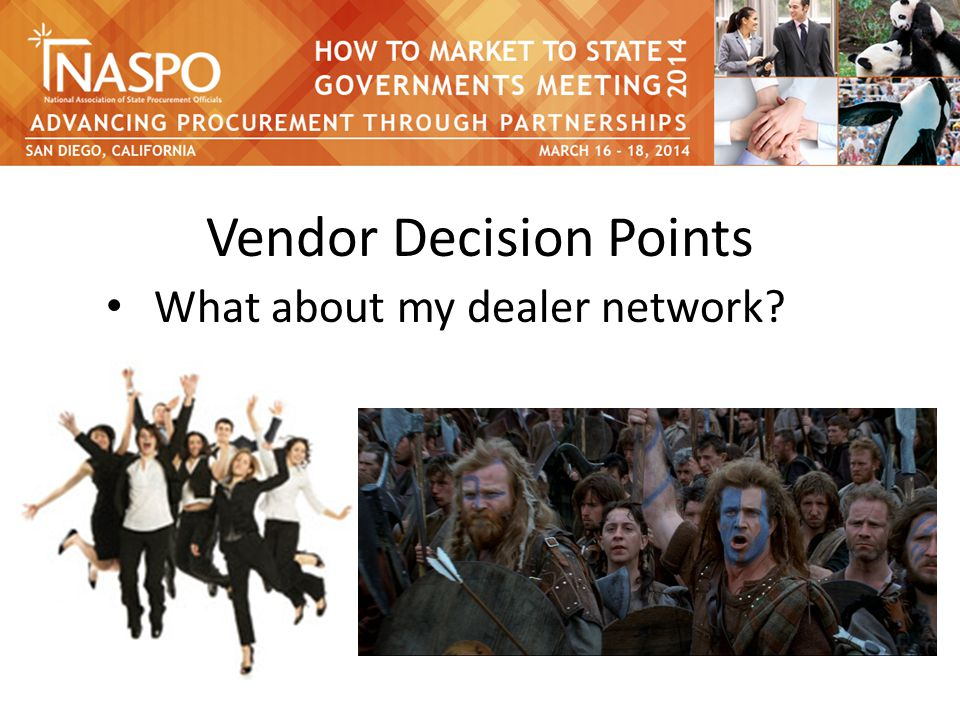 Vendor Decision Points What about my dealer network