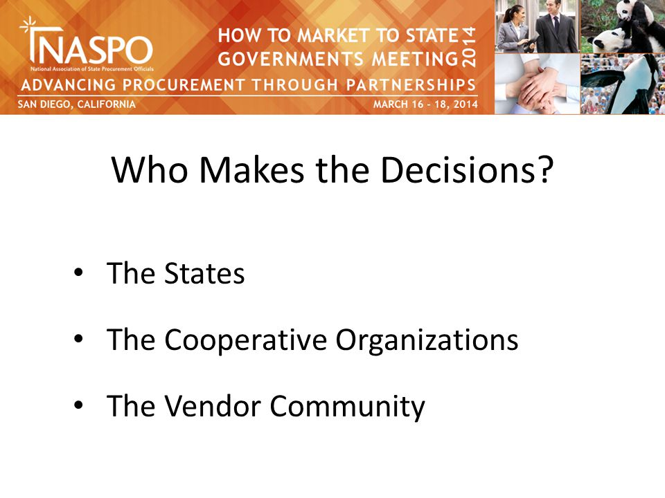 Who Makes the Decisions The States The Cooperative Organizations The Vendor Community