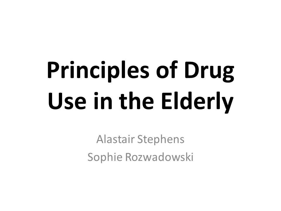 Drug Use in the Elderly Organ function  (altered physiology) Altered pharmacodynamics Homeostatic functions  Side effects / Adverse drug reactions Multi-morbidityPolypharmacyCompliance  Altered pharmacokinetics
