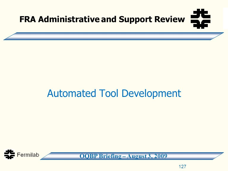 OQBP Briefing – August 3, 2009 FRA Administrative and Support Review Automated Tool Development 127