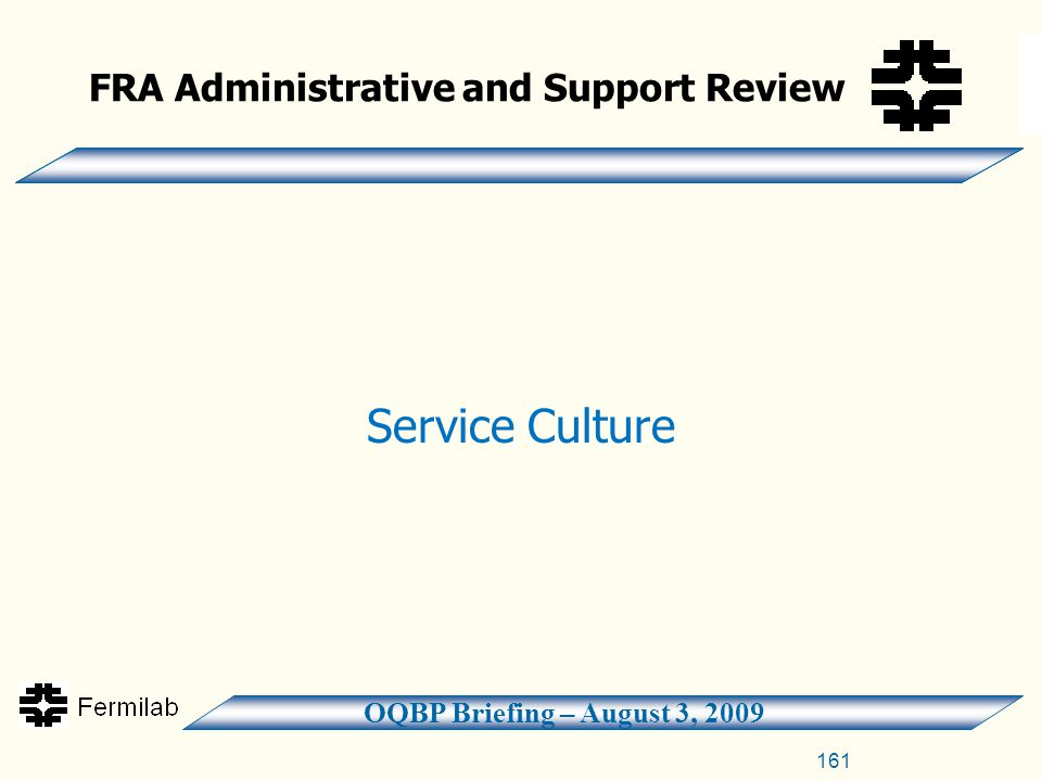 OQBP Briefing – August 3, 2009 FRA Administrative and Support Review Service Culture 161