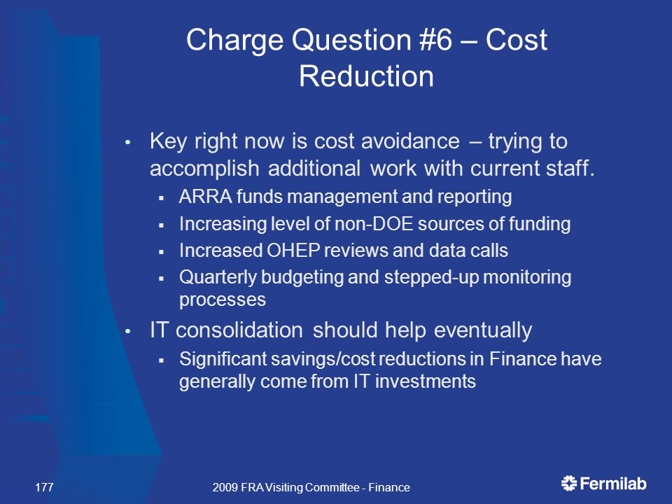 Charge Question #6 – Cost Reduction Key right now is cost avoidance – trying to accomplish additional work with current staff.
