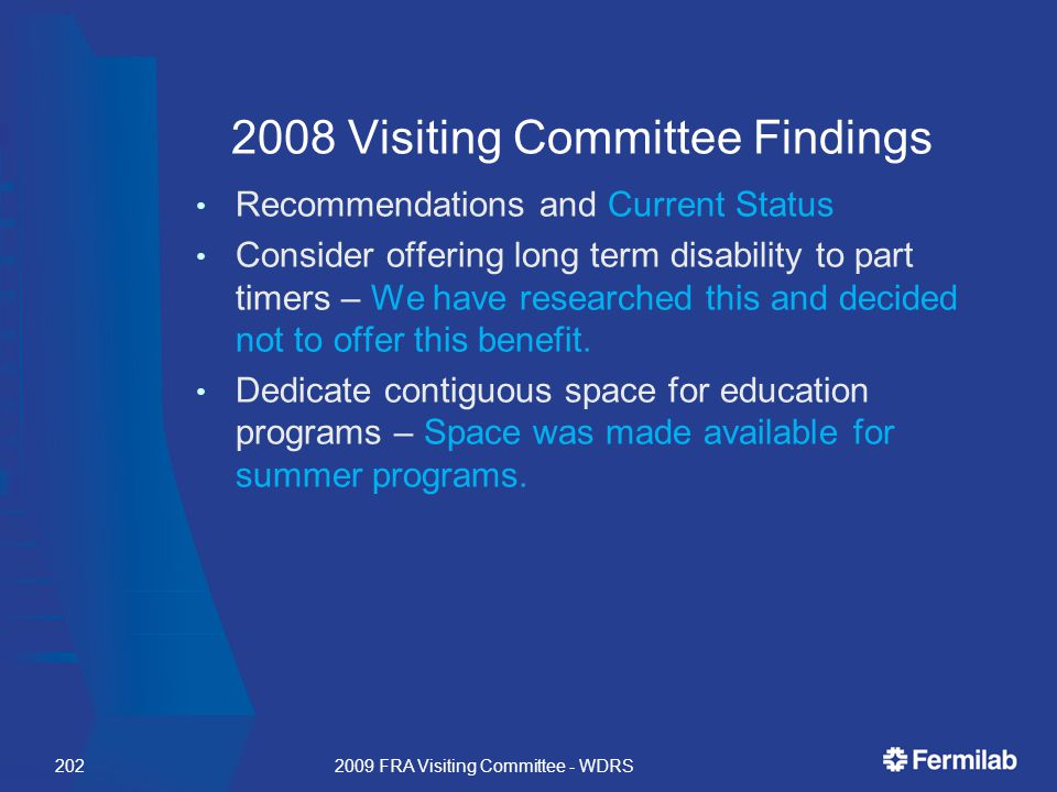 2008 Visiting Committee Findings Recommendations and Current Status Consider offering long term disability to part timers – We have researched this and decided not to offer this benefit.