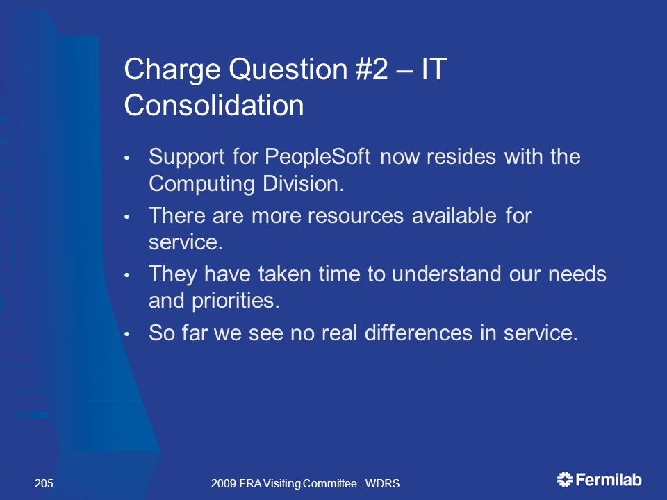 Charge Question #2 – IT Consolidation Support for PeopleSoft now resides with the Computing Division.