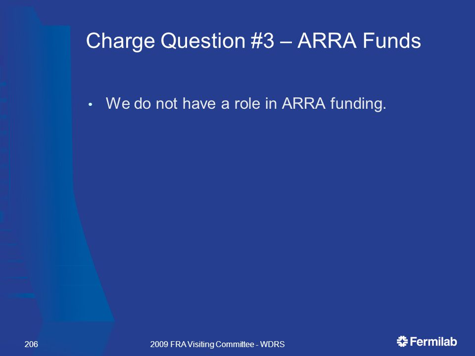 Charge Question #3 – ARRA Funds We do not have a role in ARRA funding.