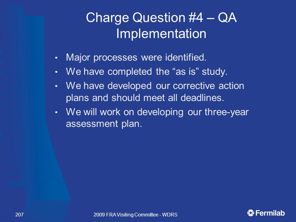 Charge Question #4 – QA Implementation Major processes were identified.