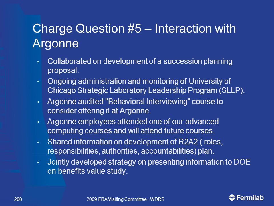 Charge Question #5 – Interaction with Argonne Collaborated on development of a succession planning proposal.